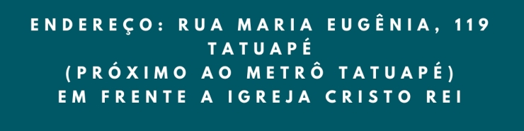 DEREÇO_ Rua Maria Eugênica, 119 - Tatuapé (PRÓXIMO AO METRÔ TATUAPÉ)EM FRENTE A IGREJA CRISTO REI(1)